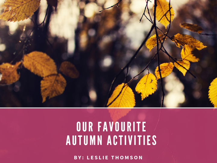 Our Favourite Autumn Activities