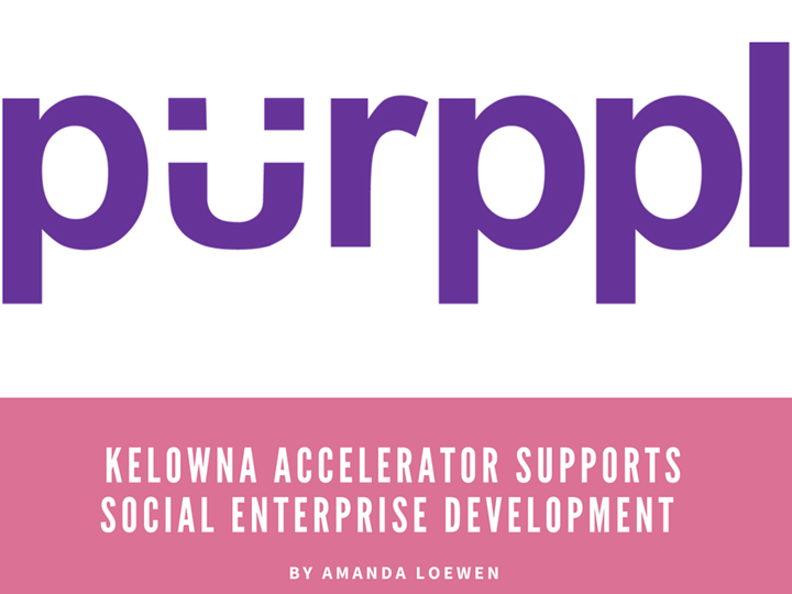 Kelowna Accelerator Supports Social Enterprise Development