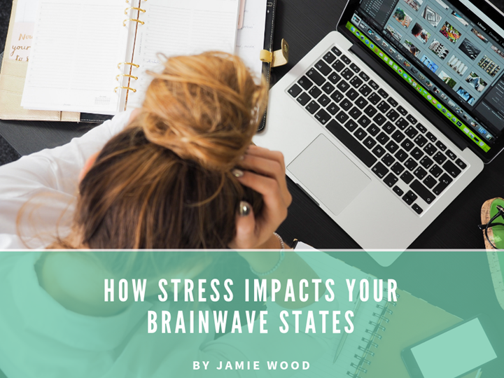 How Stress impacts your Brainwave States